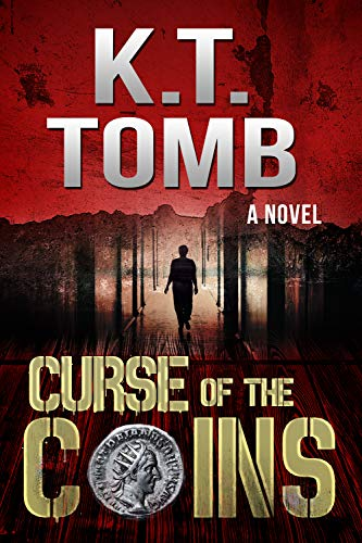 Curse of the Coins: A Novel by K.T. Tomb