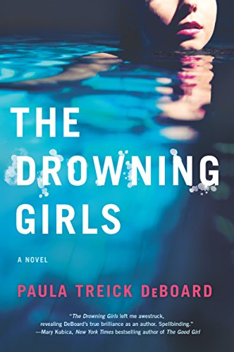 The Drowning Girls: A Novel of Suspense by Paula Treick DeBoard