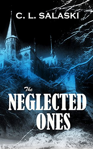 The Neglected Ones by C. L. Salaski