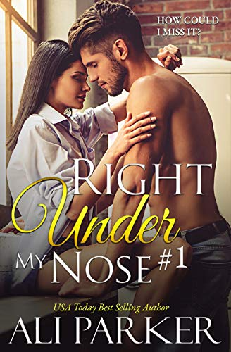 Right Under My Nose #1 by Ali Parker