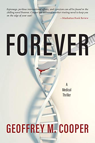 Forever: A Medical Thriller by Geoffrey M. Cooper