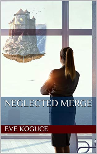 Neglected Merge by Eve Koguce