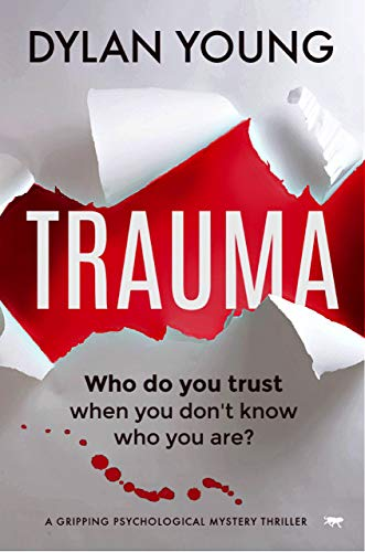 Trauma: a gripping psychological mystery thriller by Dylan Young