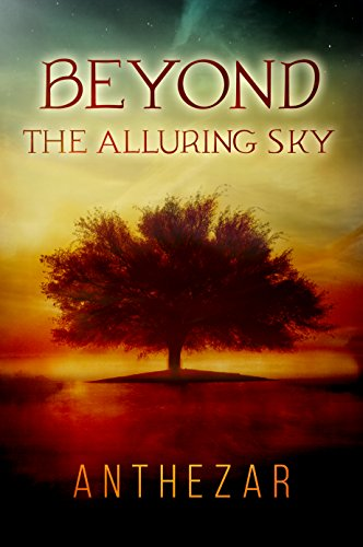 Beyond the Alluring Sky (Beyond Cycle Book 1) by Anthezar