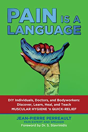 PAIN IS A LANGUAGE: The Human Body User Guide by Jean-Pierre  Perreault