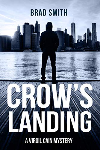 Crow's Landing (Virgil Cain Mystery Book 2) by Brad Smith