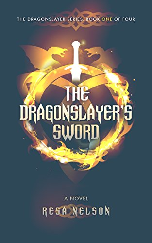 The Dragonslayer's Sword: The Dragonslayer Series: Book One of Four by Resa Nelson