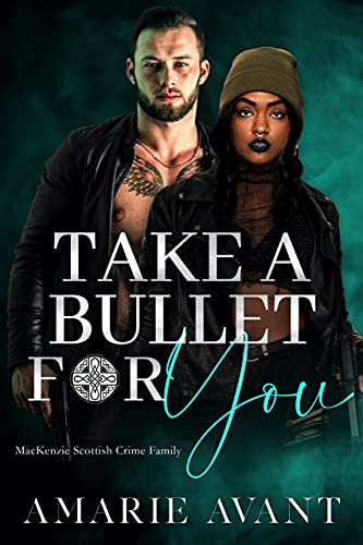 Take A Bullet For You by Amarie  Avant