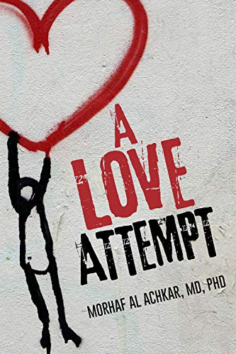 A Love Attempt: Your Step-By-Step Action Guide to Develop Your Love Competence by Morhaf  Al Achkar