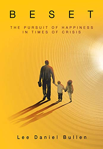 Beset: The Pursuit of Happiness in Times of Crisis by L. D. Bullen