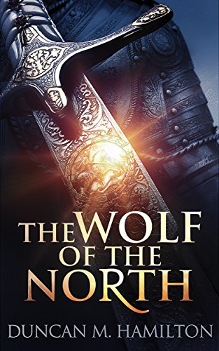 The Wolf of the North: Wolf of the North Book 1 by Duncan M. Hamilton