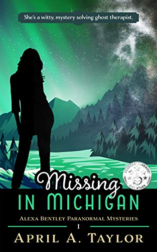 Missing in Michigan: A Paranormal Mystery by April A. Taylor