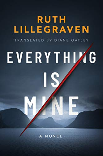 Everything Is Mine: A Novel by Ruth Lillegraven