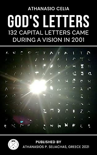 God's letters: 132 Capital Letters came during a Vision in 2001 by Athanasio Celia