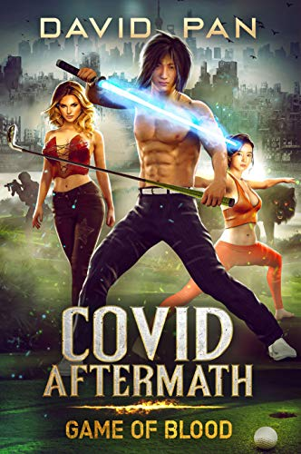 COVID Aftermath: Game of Blood : Book One by David Pan