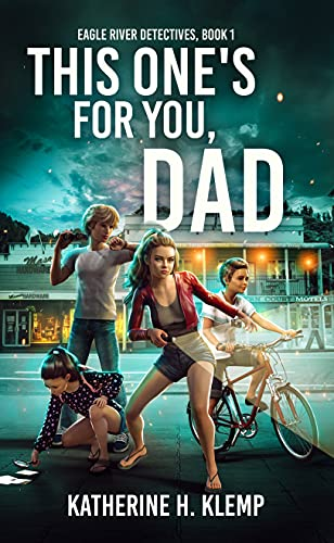 This One's for You, Dad by Katherine H.  Klemp
