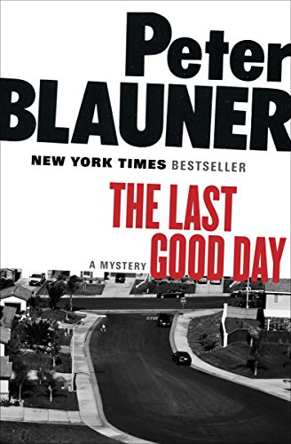 The Last Good Day: A Mystery (Blauner, Peter) by Peter Blauner