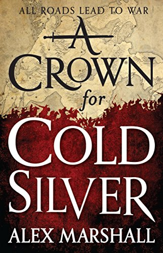 A Crown for Cold Silver (The Crimson Empire Book 1) by Alex Marshall