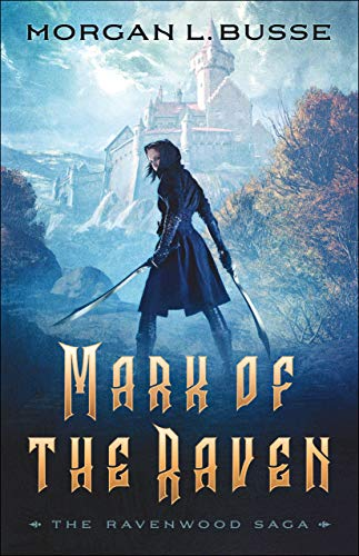 Mark of the Raven (The Ravenwood Saga Book #1) by Morgan L. Busse