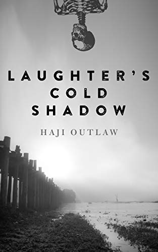 Laughter's Cold Shadow by Haji Outlaw