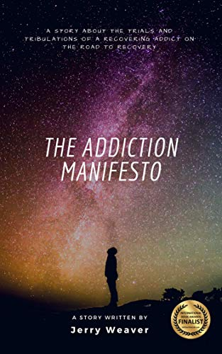 The Addiction Manifesto by Jerry Weaver