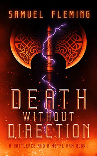 Death Without Direction (A Battleaxe and a Metal Arm Book 1) by Samuel Fleming