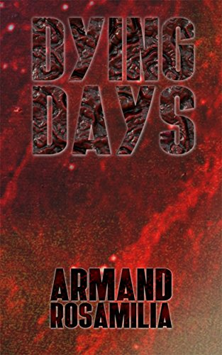Dying Days by Armand Rosamilia