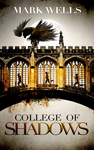 College of Shadows (Cambridge Gothic Book 1) by Mark Wells