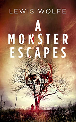 A Monster Escapes (The Jane Elring Stories Book 1) by Lewis Wolfe