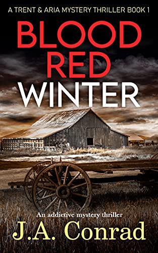 Blood Red Winter: An addictive mystery thriller by J.A. Conrad