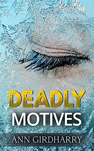 Deadly Motives: a gripping crime thriller (Detective Grant and Ruby Book 1) by Ann Girdharry